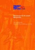 Gemeinsam für die soziale Demokratie: Vier Jahrzehnte Friedrich-Ebert-Stiftung in Chile