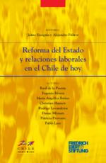 Reforma del Estado y relaciones laborales en el Chile de hoy