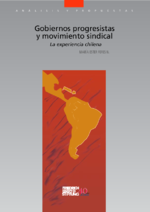 Gobiernos progresistas y movimiento sindical